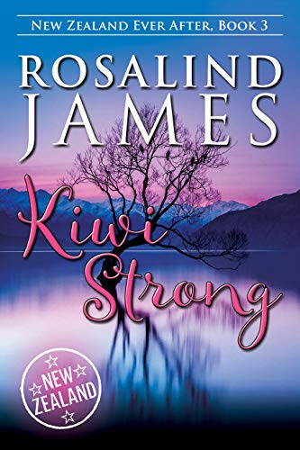 Kiwi Strong (New Zealand Ever After Book 3) (English Edition)