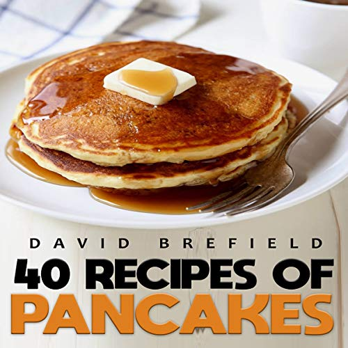 40 Recipes of Pancakes audiobook cover art