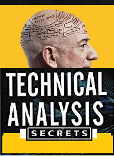 TECHNICAL ANALYSIS SECRETS - TOP FIVE TECHNICAL INDICATORS FOR PROFITABLE TRADING 2020: Master the financial markets day trading forex stock charting cryptocurrency Financial market Forex