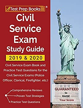 Civil Service Exam Study Guide 2019 & 2020  Civil Service Exam Book and Practice Test Questions for the Civil Service Exams  Police Officer Clerical Firefighter etc
