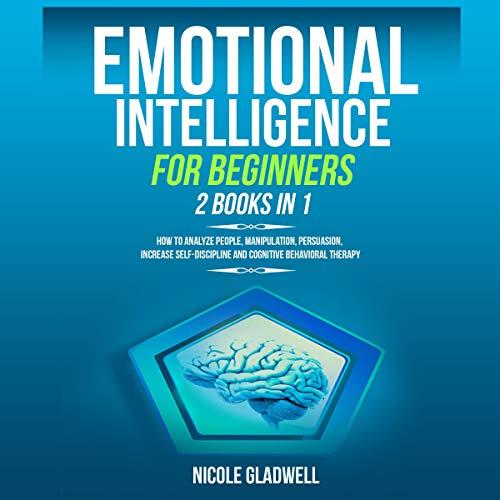Emotional Intelligence for Beginners: 2 Books in 1 cover art