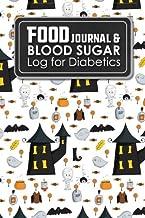 Food Journal & Blood Sugar Log for Diabetics: Diabetes Daily Food Diary, Blood Sugar Journal, Diabetic Food Log, Cute Hall...