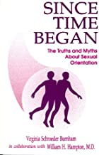 Since Time Began: The Truths and the Myths About Sexual Orientation