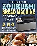 The Essential Zojirushi Bread Machine Cookbook 2021