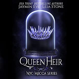 Queen Heir     NYC Mecca Series, Book 1              By:                                                                                                                                 Jaymin Eve,                                                                                        Leia Stone                               Narrated by:                                                                                                                                 Eva Kaminsky                      Length: 8 hrs and 32 mins     56 ratings     Overall 4.4
