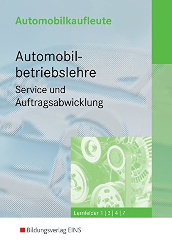 Automobilkaufleute / Das handlungsorientierte Komplettpaket: Automobilkaufleute, 4 Bde., Automobilbetriebslehre, Servive und Auftragsabwicklung