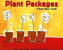 Plant Packages: A Book About Seeds by Susan Jane Blackaby