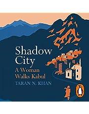 Shadow City: A Woman Walks Kabul