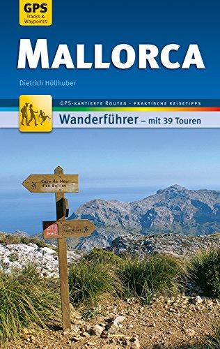 Mallorca Wanderführer Michael Müller Verlag: 39 Touren mit GPS-kartierten Routen und praktischen Reisetipps (MM-Wandern) (German Edition)