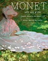 Monet and His Muse: Camille Monet in the Artist's Life by Mary Mathews Gedo(2010-09-30)