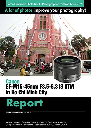 Foton Electric Photo Books Photographer Portfolio Series 179 Canon EF-M15-45mm F3.5-6.3 IS STM in Ho Chi Minh City Report: with Canon EOS M50 ( Kiss M ) (English Edition)
