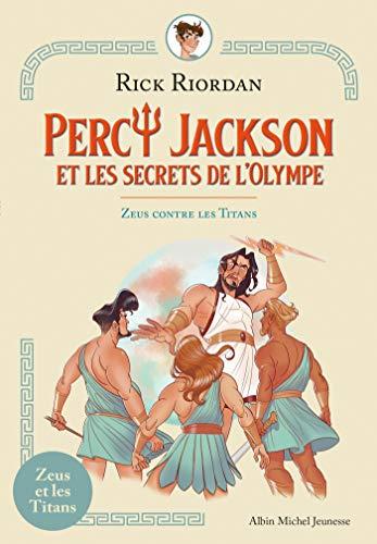 Zeus contre les Titans: Percy Jackson et les secrets de l'Olympe - tome 2