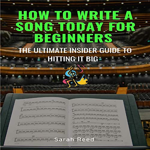 Couverture de How to Write a Song Today for Beginners