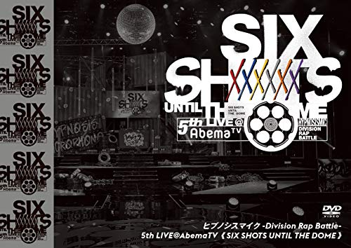 ヒプノシスマイク -Division Rap Battle- 5th LIVE@AbemaTV 《SIX SHOTS UNTIL THE DOME》[DVD]/
