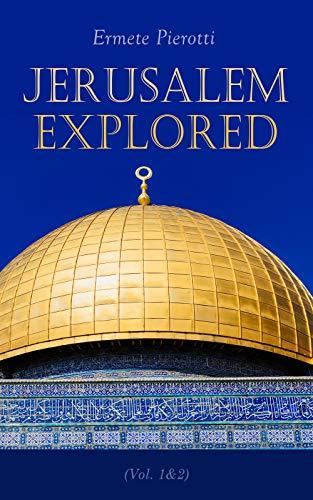 Jerusalem Explored (Vol. 1&2): Illustrated Edition (English Edition)