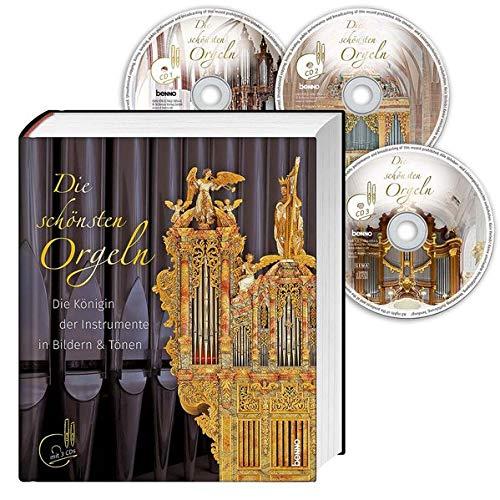 Die schönsten Orgeln: Die Königin der Instrumente in Bildern und Tönen