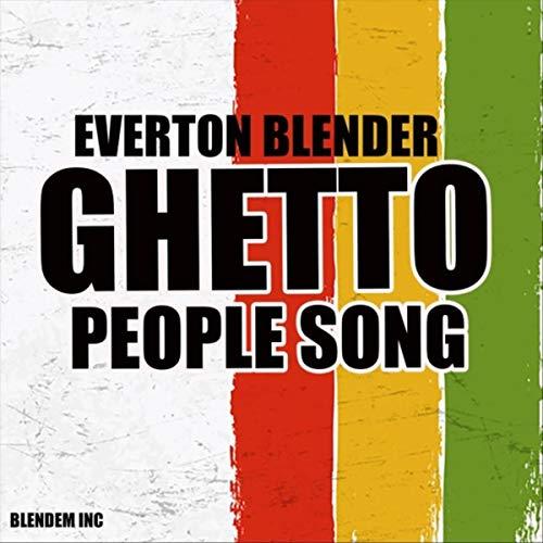 Everton Blender(エバートン・ブレンダー)『Ghetto People Song』