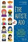 Etre autiste et ado: Stratégies pour mieux composer avec les défis et les r par Caron Santha