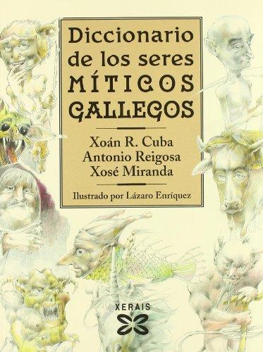 Diccionario de los seres míticos gallegos (Cast.) (Grandes Obras - Edicións Singulares)