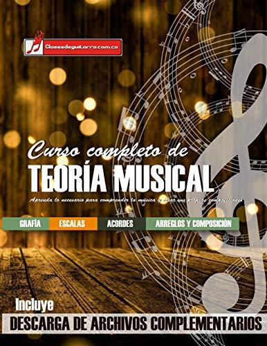Curso completo de teoría musical: Comprenda la música, adquiera recursos de análisis y composición (Spanish Edition)