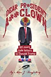 Dear Pr*sident A**clown: 101 More Rude Letters to Donald Trump (101 Rude Letters to Donald Trump Book 3)