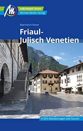 Friaul-Julisch Venetien Reiseführer Michael Müller Verlag: Individuell reisen mit vielen praktischen Tipps (MM-Reiseführer)