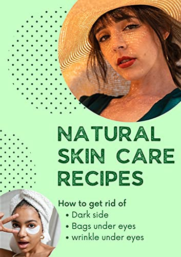 Natural Skin Care Recipes, Ingredients, Creams, and Face Masks for Women: [ DIY Beauty Skin Care Guide-Book ] (English Edition)