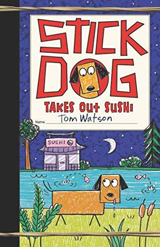 Stick Dog Takes Out Sushi (Stick Dog, 11, Band 11)