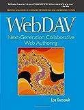 WebDAV: Next-Generation Collaborative Web Authoring: Next-Generation Collaborative Web Authoring