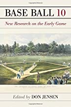 Base Ball: A Journal of the Early Game, Volume 10