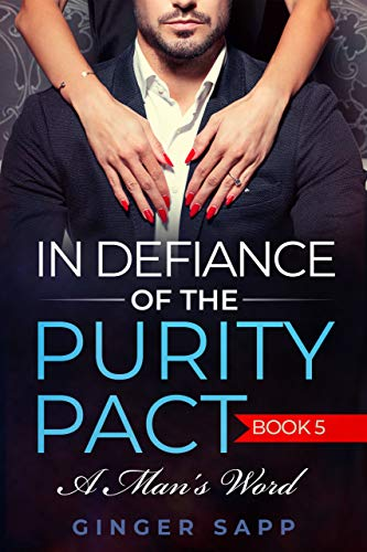 In Defiance of the Purity Pact: Book 5: A Man's Word (A Short Romantic Tale)