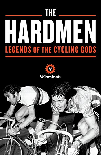 The Hardmen: Legends of the Cycling Gods (English Edition)