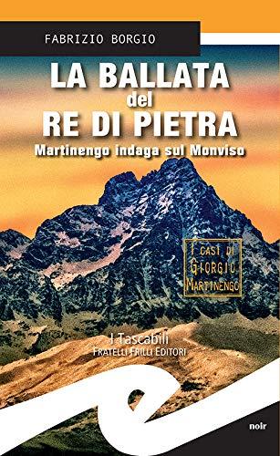La ballata del re di pietra: Martinengo indaga sul Monviso