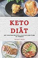 Keto Diaet (Keto Diet German Edition): Die Gefluegelrezepte, Um Lean Und Stark Zu Werden