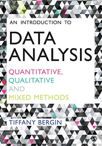 An Introduction to Data Analysis: Quantitative, Qualitative and Mixed Methods