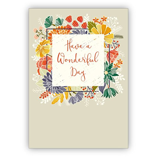 Elegante verjaardagskaart met bloemenframe: Have a wonderful day • mooie hoogwaardige wenskaart met envelop voor vele gelegenheden
