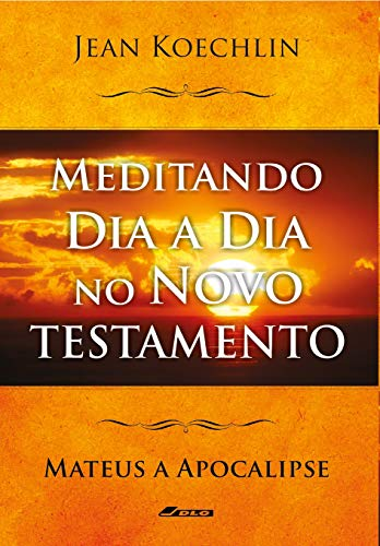Meditando Dia a Dia no Antigo Testamento, vol. 5 (Mt a Ap) (Meditando Dia a Dia nas Escrituras) (Portuguese Edition)