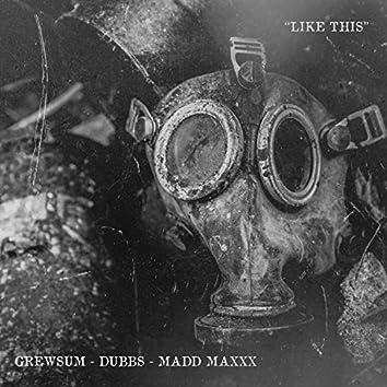 Like This (feat. Dubbs & Madd Maxxx)