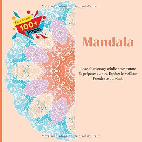 Livre de coloriage adulte pour femme Mandala - Se préparer au pire....