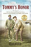 Tommy's Honor: The Story of Old Tom Morris and Young Tom Morris, Golf's Founding Father an...