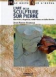 L'Art de la sculpture sur pierre - Bas-relief - Chapiteau - Ronde-bosse en taille directe