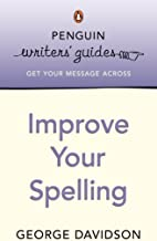 Penguin Writers' Guides: Improve Your Spelling