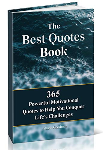 The Best Quotes Book: 365 Powerful Motivational Quotes To Help You Conquer Life's Challenges (English Edition)