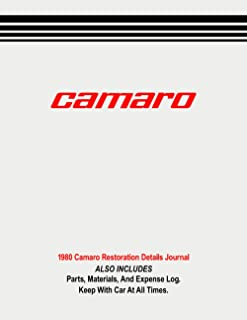 1980 CAMARO - Restoration Details Journal - Includes Parts, Materials, and Expense Log: Keep details of the progress on yo...