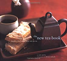 The New Tea Book: A Guide to Black, Green, Herbal and Chai Teas