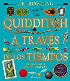 QUIDDITCH A TRAVÉS DE LOS TIEMPOS - ILUSTRADO* (Un libro de la biblioteca de Hogwarts [edición ilustrada])