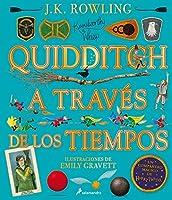 Quidditch a través de los tiempos. Edición ilustrada / Quidditch Through the Ages: The Illustrated Edition (UN LIBRO DE LA BIBLIOTECA DE HOGWARTS [EDICIÓN ILUSTRADA])