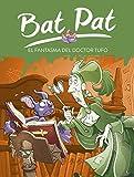 Bat pat: el fantasma del doctor Rufo (Serie Bat Pat)