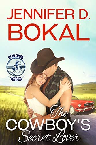 The Cowboy's Secret Lover (Bear Creek Rodeo Book 9) (English Edition)