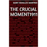 The Crucial Moment1911 (English Edition)